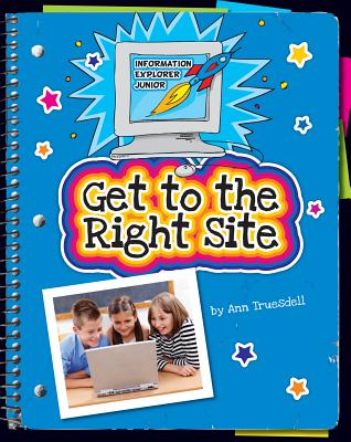 Get to the Right Site By Truesdell, Ann